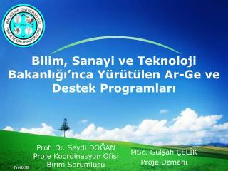 Bilim, Sanayi ve Teknoloji Bakanlığı'nca Yürütülen Ar-Ge ve  Destek Programları