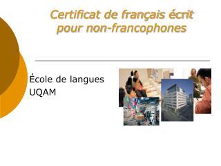 Certificat de fran ais  crit  pour non-francophones