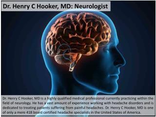 Dr. Henry C Hooker, MD: Neurologist