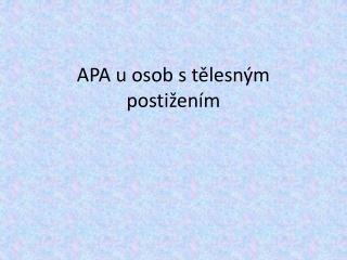 APA u osob s tělesným postižením