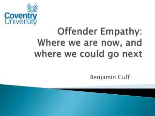 Offender Empathy:  Where we are now, and where we could go next