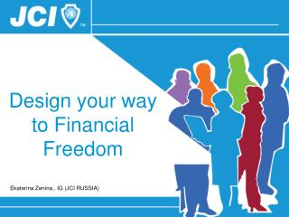 Design your way to Financial Freedom
