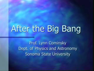 After the Big Bang