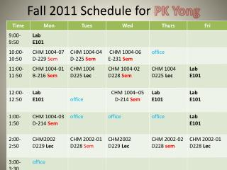 Fall 2011 Schedule for  PK Yong