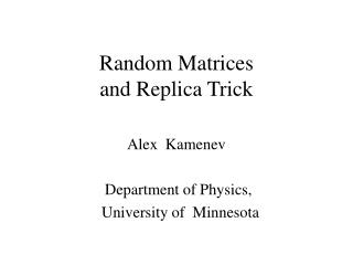 Random Matrices  and Replica Trick