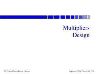 Multipliers Design