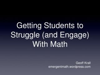 Getting Students to Struggle (and Engage) With Math