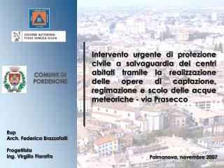 Rup             Arch. Federica Brazzafolli Progettista  Ing. Virgilio Fiorotto