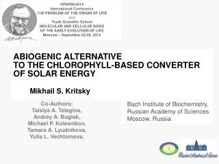 ABIOGENIC ALTERNATIVE  TO THE CHLOROPHYLL-BASED CONVERTER OF SOLAR ENERGY Mikhail S. Kritsky