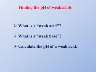 Finding the pH of weak acids