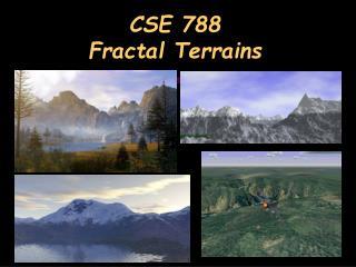 CSE 788 Fractal Terrains