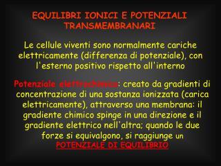 EQUILIBRI IONICI E POTENZIALI TRANSMEMBRANARI