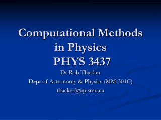 Computational Methods in Physics  PHYS 3437
