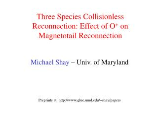 Three Species Collisionless Reconnection: Effect of O +  on Magnetotail Reconnection
