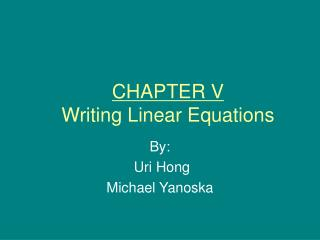 CHAPTER V Writing Linear Equations