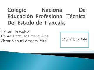 Colegio Nacional De Educación Profesional Técnica Del Estado de Tlaxcala