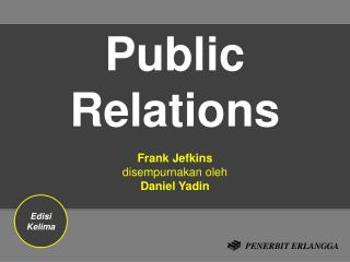 Public Relations Frank  Jefkins disempurnakan oleh Daniel Yadin