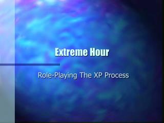 Extreme Hour