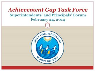 Achievement Gap Task Force Superintendents' and Principals' Forum February 24, 2014