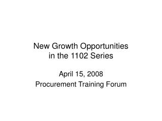 New Growth Opportunities in the 1102 Series
