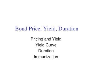 Bond Price, Yield, Duration