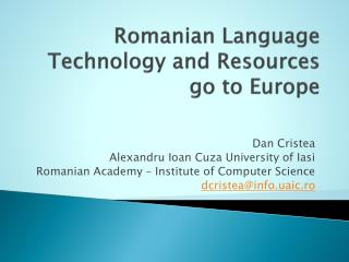 Romanian Language Technology and Resources go to Europe