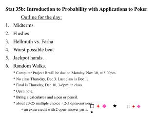 Stat 35b: Introduction to Probability with Applications to Poker Outline for the day: Midterms