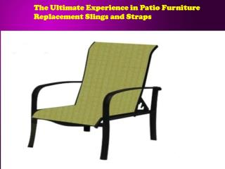 The Ultimate Experience in Patio Furniture Replacement Sling