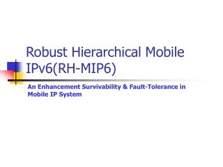 Robust Hierarchical Mobile IPv6(RH-MIP6)