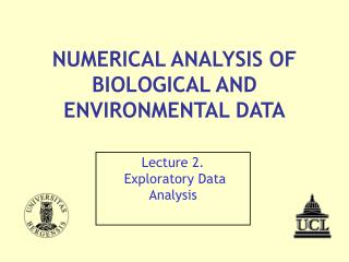NUMERICAL ANALYSIS OF BIOLOGICAL AND ENVIRONMENTAL DATA