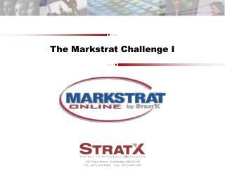 The Markstrat Challenge I