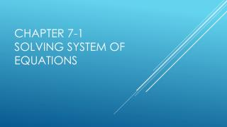 Chapter 7-1 Solving system of equations