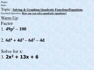 Name: Date: Topic:  Solving & Graphing Quadratic Functions/Equations