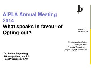 AIPLA Annual Meeting 2014 What speaks  in  favour  of Opting -out ?