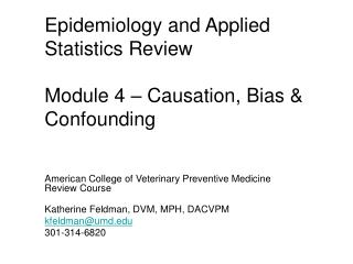 Epidemiology and Applied Statistics Review Module 4 – Causation, Bias & Confounding