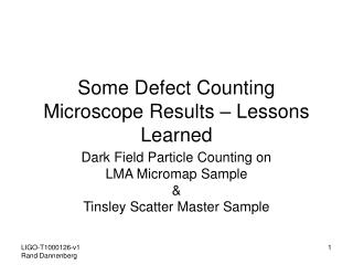 Some Defect Counting Microscope Results – Lessons Learned