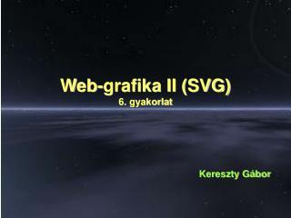 Web-grafika II (SVG) 6. gyakorlat