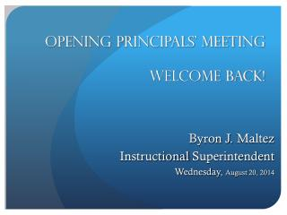 OPENING PRINCIPALS' MEETING Welcome back!