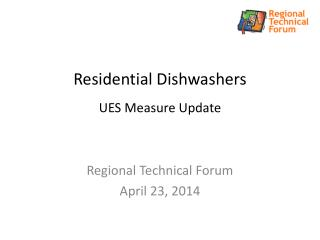 Residential Dishwashers UES Measure Update