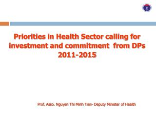 Priorities in Health Sector calling for investment and commitment  from DPs 2011-2015