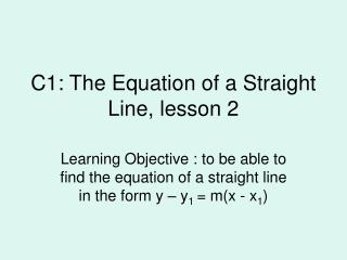C1: The Equation of a Straight Line, lesson 2