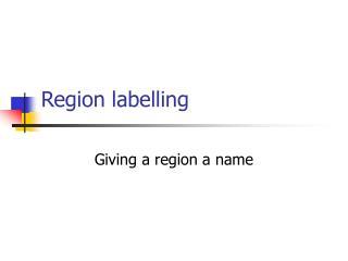 Region labelling