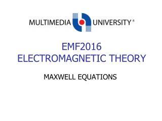 EMF2016 ELECTROMAGNETIC THEORY
