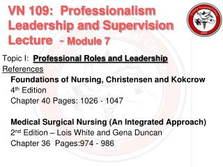 VN 109:  Professionalism Leadership and Supervision Lecture   -  Module 7