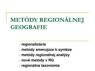 METÓDY REGIONÁLNEJ GEOGRAFIE
