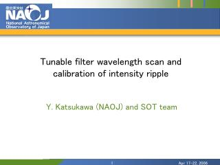 Tunable filter wavelength scan and  calibration of intensity ripple