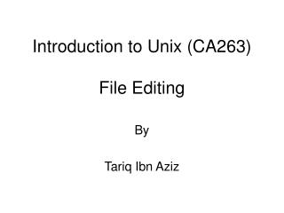 Introduction to Unix (CA263) File Editing