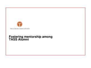 Fostering mentorship among TASS Alumni