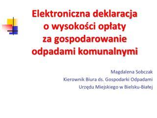 Elektroniczna deklaracja  o wysokości opłaty  za gospodarowanie odpadami komunalnymi