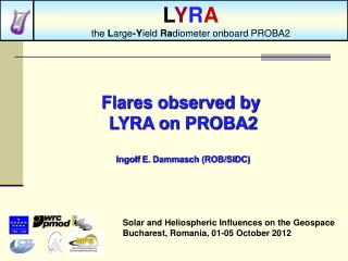 Flares observed by  LYRA on PROBA2 Ingolf  E.  Dammasch  (ROB/SIDC)